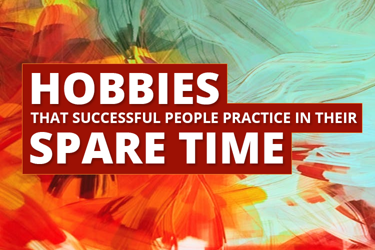 successful people hobbies