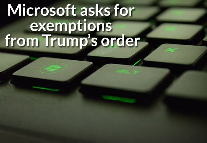 Microsoft asks for exemptions from Trump's order