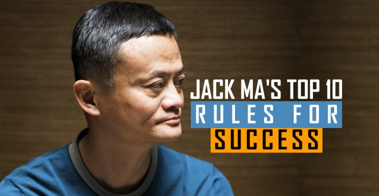 Jack Ma S Top 10 Rules For Success