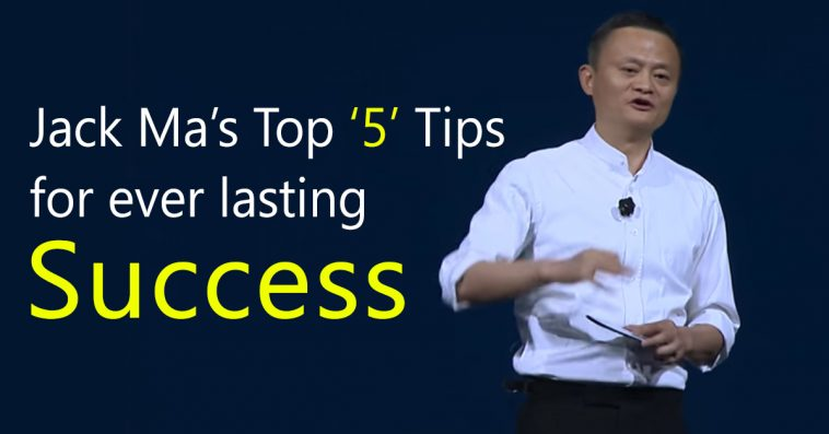 Jack Ma's Top Five Tips For Ever Lasting Success