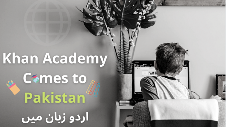 Khan Academy in urdu Comes to Pakistan